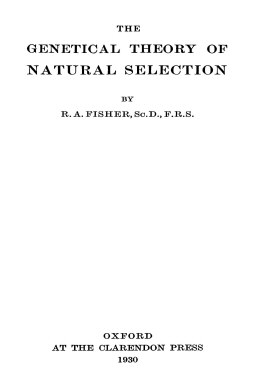 Genetical Theory of Natural Selection R.A. Fisher 1930 Oxford